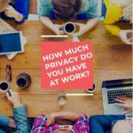 Überwachung am Arbeitsplatz: Your boss is watching you